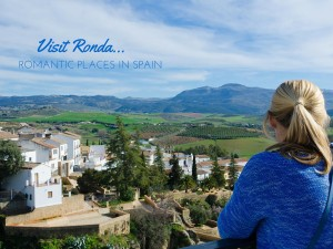 Lugares románticos en España: Razones para visitar Ronda