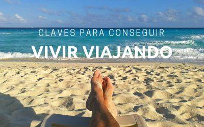 CLAVES PARA CONSEGUIR VIVIR VIAJANDO