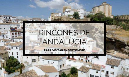 Rincones de Andalucía para visitar en Septiembre